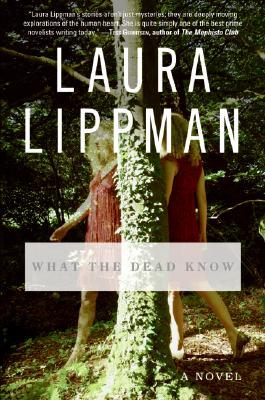 What the Dead Know, Laura Lippman
