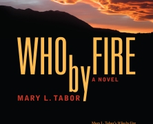 Who by Fire, Mary L. Tabor